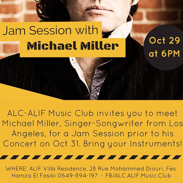 ALC-ALIF Music Club invites you to a Jam Session with Michael Miller, Singer-Songwriter from Los Angeles on Oct 29 @ 6PM. (***prior to his concert - Oct 31) Bring your Instrument!  @ ALIF Villa Residence, 28 Rue Mohammed Diouri, Fes #concert #fes #morocco #medina #alifmusicclub #music #jam #fez #moroc